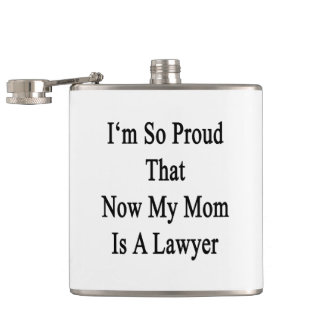I'm So Proud That Now My Mom Is A Lawyer Hip Flask