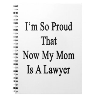 I'm So Proud That Now My Mom Is A Lawyer Spiral Notebook