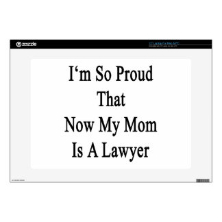 """I'm So Proud That Now My Mom Is A Lawyer 15"""" Laptop Skin"""
