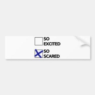 I'm so scared bumper sticker