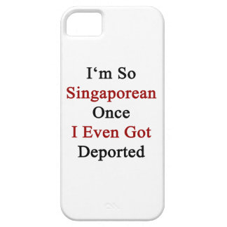 I'm So Singaporean Once I Even Got Deported iPhone 5 Covers