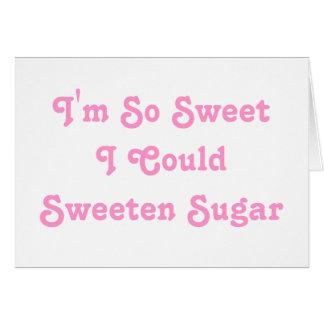 I'm So Sweet I Could  Sweeten Sugar. Pink Slogan. Card
