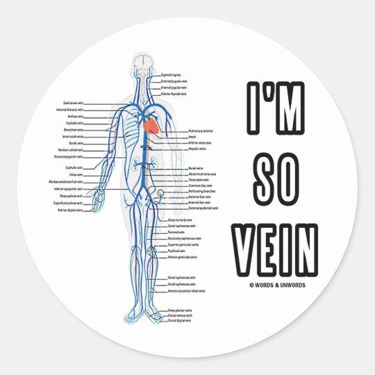 I'm So Vein (Vain / Vein Circulatory System Humor) Classic Round Sticker