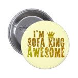 I'm Sofa King Awesome Pinback Button