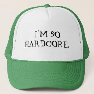 I'M SOHARDCORE. TRUCKER HAT