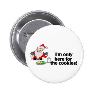 Im solamente aquí para las galletas (Papá Noel) Pins