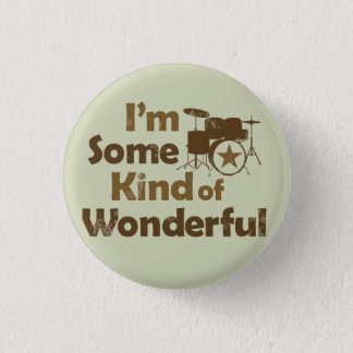I'm Some Kind of Wonderful Flair Pinback Button