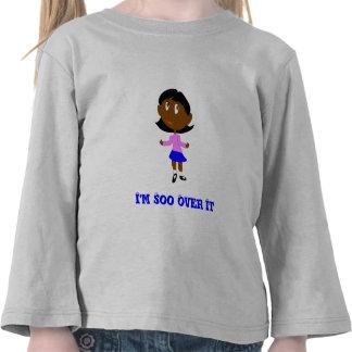 Im Soo Over It T-shirts