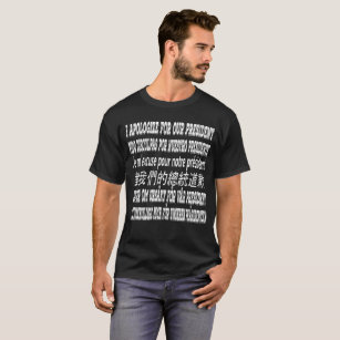 I'm Sorry About Our President T-Shirt I Apologize