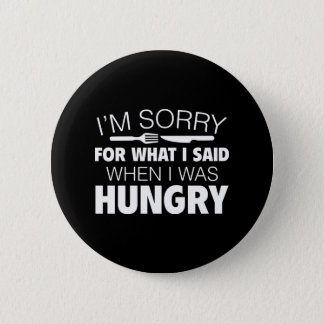 I'm Sorry For What I Said Pinback Button