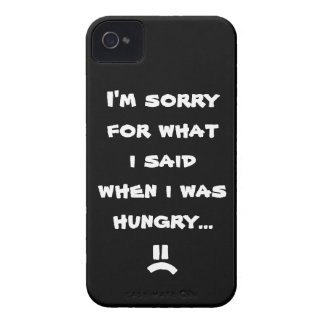 I'm sorry for what  i said when i was  hungry ... iPhone 4 case