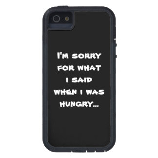 I'm sorry for what  i said when i was  hungry ... iPhone SE/5/5s case