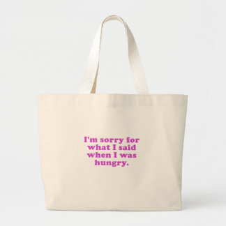 Im Sorry for What I Said When I Was Hungry Jumbo Tote Bag