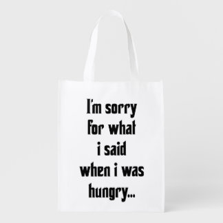 I'm sorry for what i said when i was hungry market tote