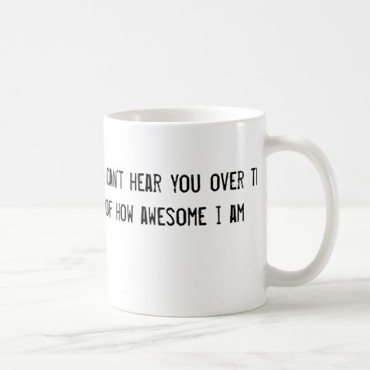 i'm sorry i can't hear you over the sound of how a coffee mug