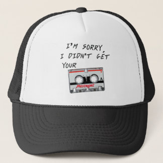 I'm sorry I didn't get your messages Trucker Hat
