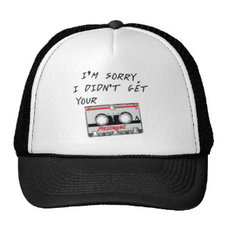 I'm sorry I didn't get your messages Trucker Hats