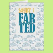 I'm sorry I farted Card