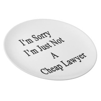 I'm Sorry I'm Just Not A Cheap Lawyer Dinner Plates