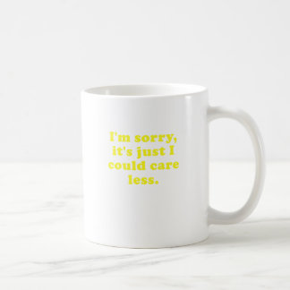 Im Sorry Its just that I could care less Coffee Mug