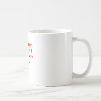 Im Sorry Its Just that I could Care Less Classic White Coffee Mug