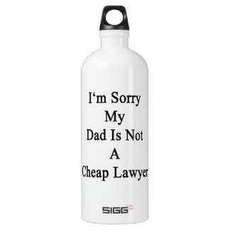 I'm Sorry My Dad Is Not A Cheap Lawyer SIGG Traveler 1.0L Water Bottle