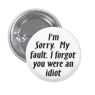 I'm Sorry, My Fault Pins