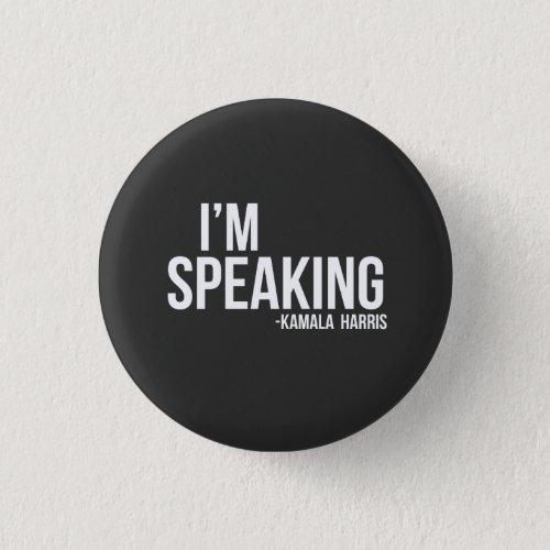 Im Speaking _ Kamal Harris Button