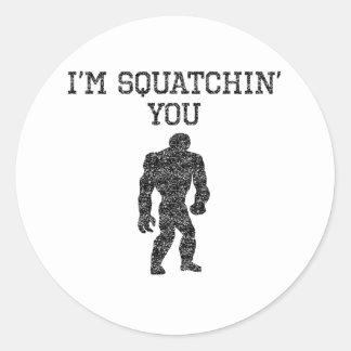 I'm Squatchin' You (Distressed) Classic Round Sticker