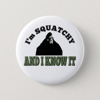 I'm SQUATCHY and I know it! Button