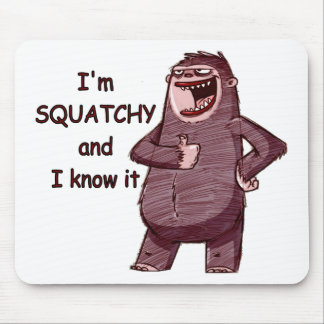 I'M SQUATCHY AND I KNOW IT - Funny Bigfoot Logo Mouse Pad