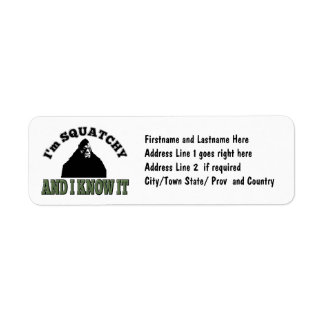 I'm SQUATCHY and I know it! Return Address Label