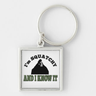 I'm SQUATCHY and I know it! Silver-Colored Square Keychain
