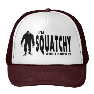 I'm Squatchy ... and I know it! Trucker Hat