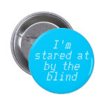 I'm stared at by the blind pinback button