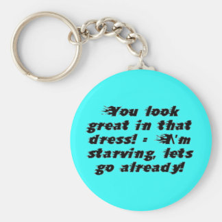 I'm starving, lets go already! keychains