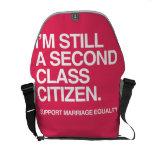 I'M STILL A SECOND CLASS CITIZEN -.png Messenger Bag