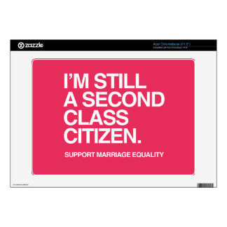 I'M STILL A SECOND CLASS CITIZEN -.png Skins For Acer Chromebook