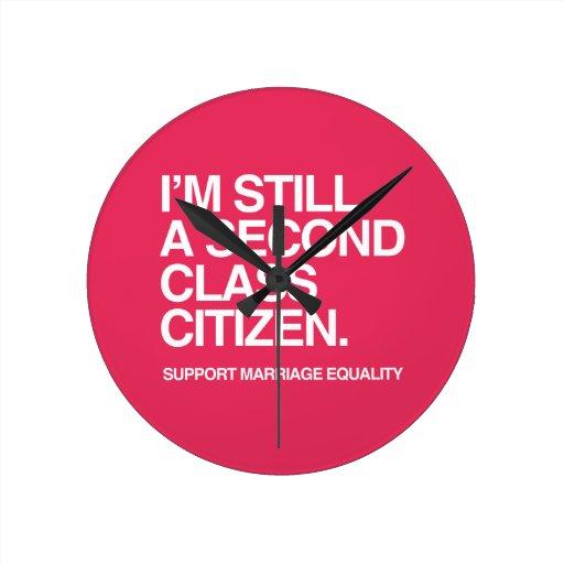 I'M STILL A SECOND CLASS CITIZEN -.png Wall Clock