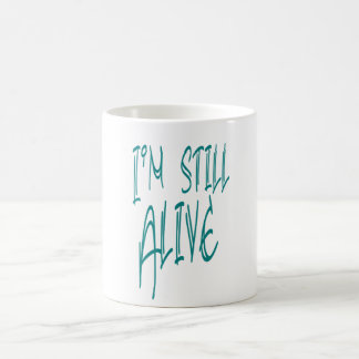 I'm still alive turquoise text white men t-shirt coffee mug