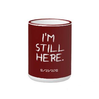 I'm Still Here. Mug