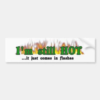 I'm still hot bumper sticker