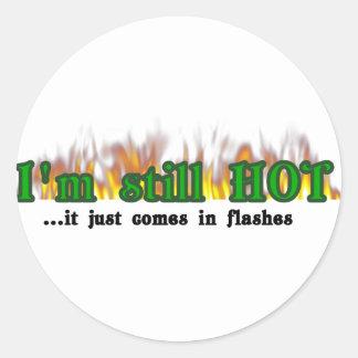I'm still hot classic round sticker