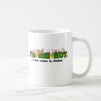 I'm still hot classic white coffee mug