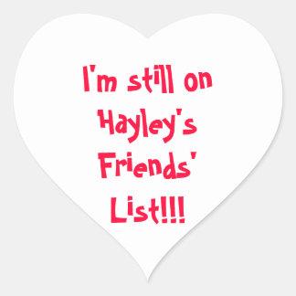I'm still on Hayley's Friends' List!!! Heart Sticker