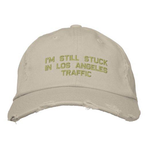 I'm Still StuckIn Los AngelesTraffic Embroidered Baseball Hat