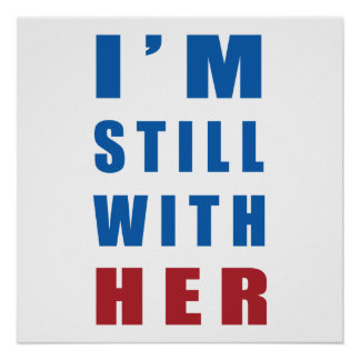 """I'm still with her"" Poster"