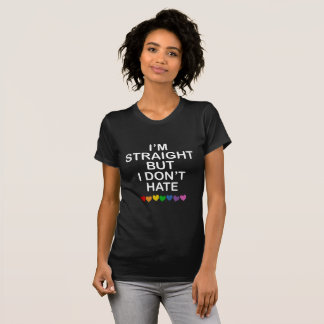 I'M STRAIGHT BUT I DON'T HATE RAINBOW HEARTS ALLY T-Shirt
