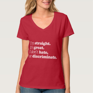 I'M STRAIGHT IT'S GREAT T-Shirt