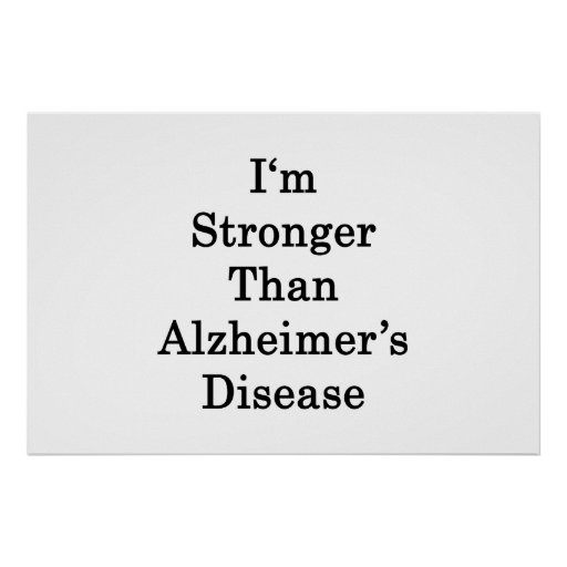 I'm Stronger Than Alzheimer's Disease Posters